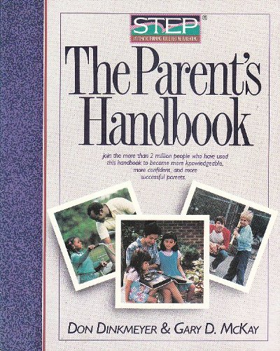 The Parent's Handbook: Step, Systematic Training for Effective Parenting (9780886712983) by Dinkmeyer, Don; McKay, Gary D.