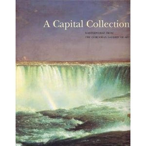 A Capitol Collection: Masterworks from the Corcoran Gallery of Art: Heartney, Eleanor