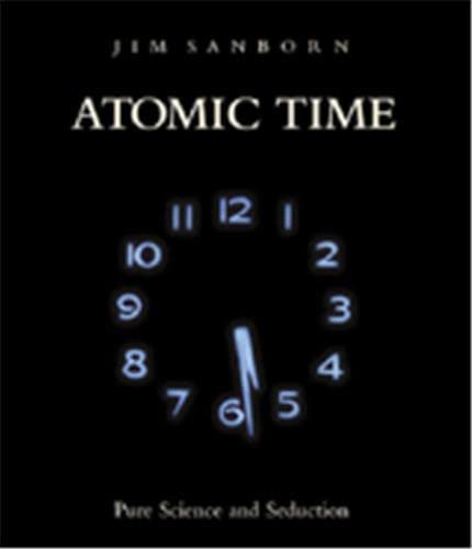 Atomic Time: Pure Science and Seduction: Binstock, Jonathan P./