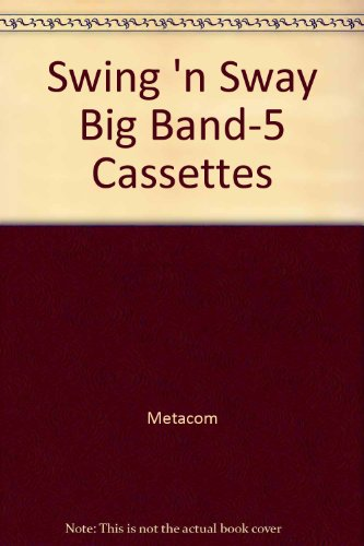 9780886762261: Swing 'n Sway Big Band-5 Cassettes