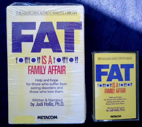 Fat Is a Family Affair: Help and Hope for Those Who Suffer from Eating Disorders and Those Who Love...