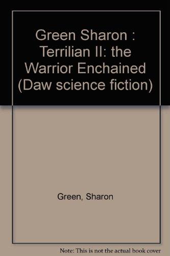 9780886771188: The Warrior Enchained (Terrillian II)