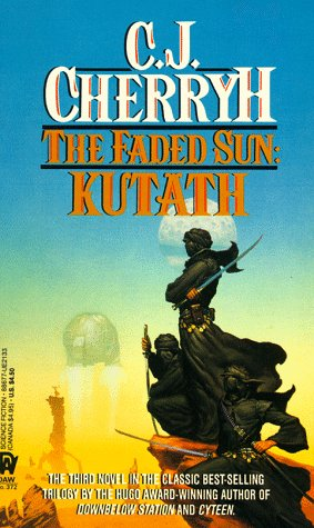 Kutath (The Faded Sun, Book 3) (0886771331) by Cherryh, C. J.