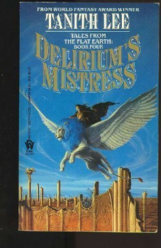 9780886771355: Delirium's Mistress : A Novel of the Flat Earth (Flat Earth Series)