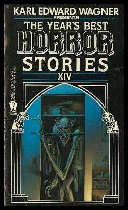 The Year's Best Horror Stories XIV: Wagner, Karl Edward