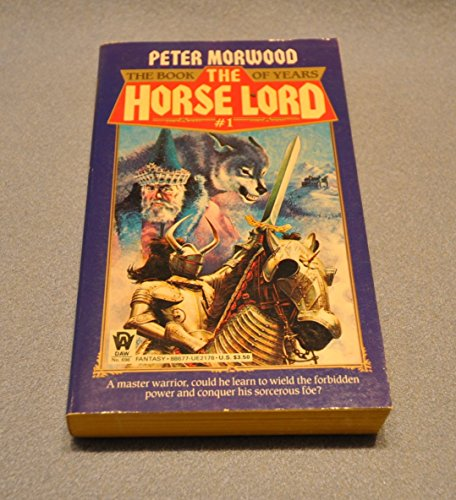 9780886771782: Morwood Peter : Book of Years 1: the Horse Lord (Daw science fiction)