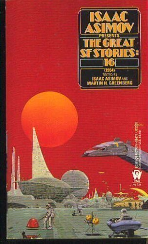 The Great SF Stories 16 (1954) : Asimov, Isaac (editor);;