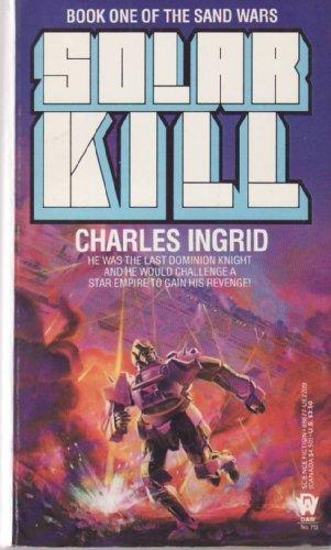 Solar Kill (Sand Wars, Book 1): Charles Ingrid
