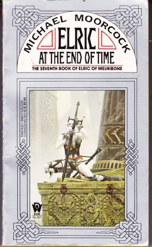 9780886772284: Elric at the End of Time (Elric of Melnibone)
