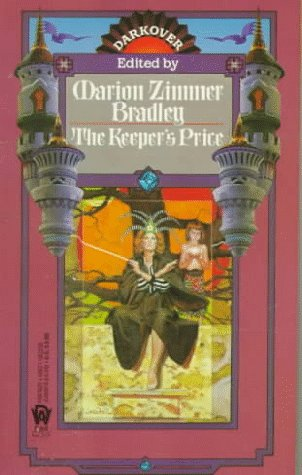 The Keeper's Price (Darkover): Marion Zimmer Bradley, Diana L. Paxson, Cynthia McQuillin, ...