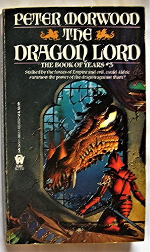 9780886772529: Morwood Peter : Book of Years 3: the Dragon Lord (Daw science fiction)