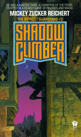 Shadow Climber (Bifrost Guardians #2) (0886772842) by Mickey Zucker Reichert