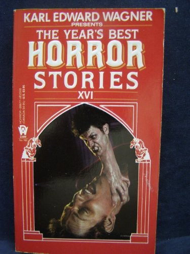 The Year's Best Horror Stories: Series XVI: Wagner, Karl Edward,