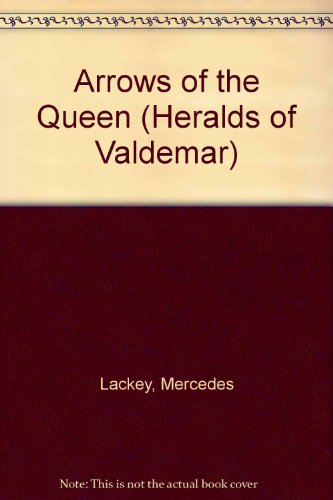 9780886773113: Lackey Mercedes : Heralds of Valdemar 1:Arrows of Queen (Daw science fiction)