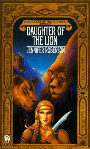 9780886773243: Chronicles of the Cheysuli: Book 6: Daughter of the Lion (Daw Science Fiction)
