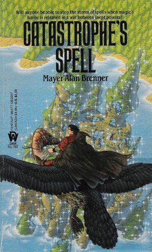 Catastrophe's Spell (Dance of the Gods, Bk. 1): Brenner, Mayer Alan