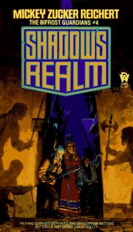 Shadow's Realm (The Bifrost Guardians #4) (0886774195) by Reichert, Mickey Zucker