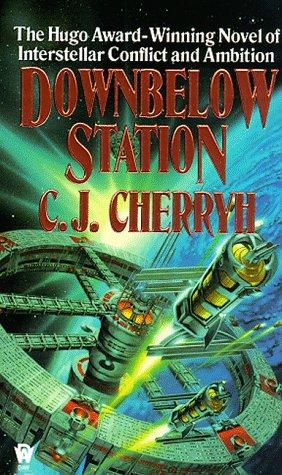 Downbelow Station (Alliance-Union Universe) (9780886774318) by Cherryh, C. J.