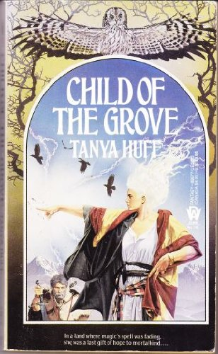 Child of the Grove /and/ The Last Wizard -Books 1, 2 of Wizard Crystal --with The Fire's Stone; Gate of Darkness, Circle of Light ; Summon the Keeper -5 Volumes -by Tanya Huff (one signed)
