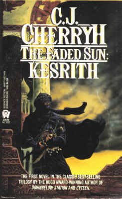 Kesrith (The Faded Sun, Book 1) (0886774497) by C. J. Cherryh