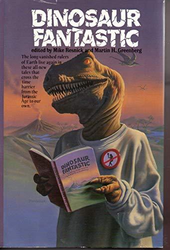 Dinosaur Fantastic (Daw Book Collectors): Mike Resnick, Martin Harry Greenberg