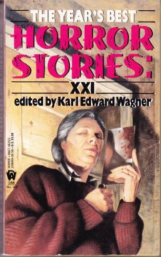 The Year's Best Horror Stories: Series XXI: Wagner, Karl Edward,
