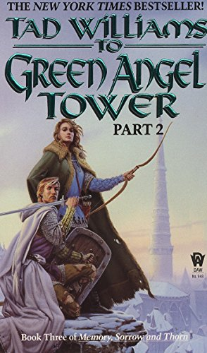 To Green Angel Tower (Vol. 3) (Memory, Sorrow, and Thorn Ser., Bk. 3, Pt. 2)