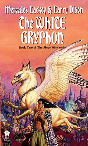 The White Gryphon (Mage Wars) (0886776821) by Lackey, Mercedes; Dixon, Larry