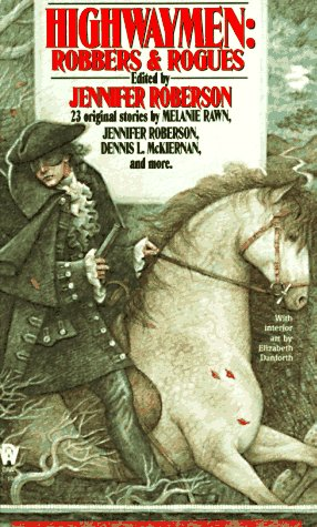 Highwaymen: Robbers and Rogues: Jennifer Roberson