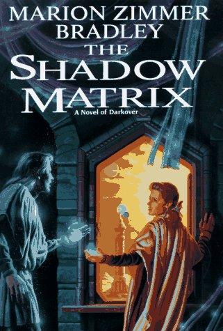 9780886777432: The Shadow Matrix (Darkover)
