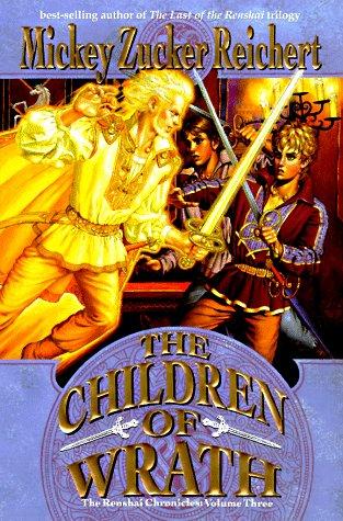 The Children of Wrath: Reichert, Mickey Zucker