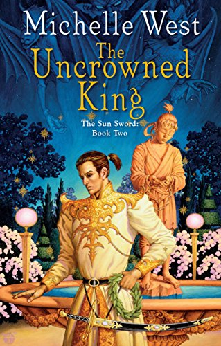 9780886778019: The Uncrowned King (The Sun Sword, Book 2)