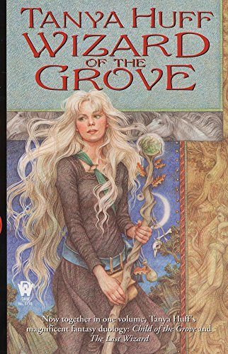 Wizard of the Grove (Daw Book Collectors) (0886778190) by Tanya Huff