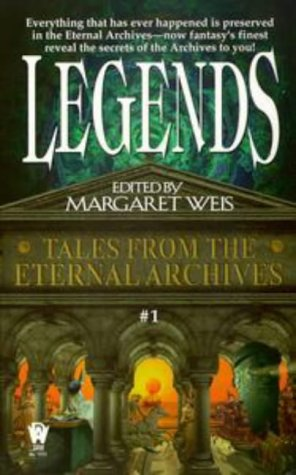 Legends : Tales from the Eternal Archives: Weis, Margaret (editor);
