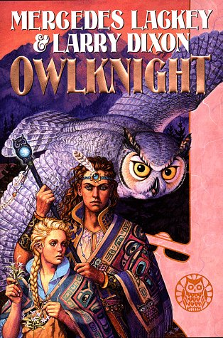 Owlknight (Darian's Tale, Vol. 3) (0886778514) by Lackey, Mercedes; Dixon, Larry