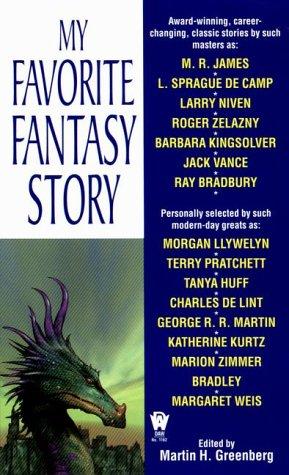 My Favorite Fantasy Story: Editor-Martin H. Greenberg;