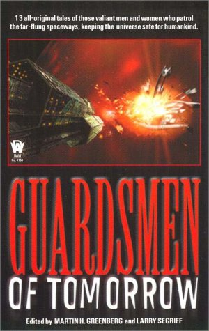 Guardsmen of Tomorrow : A Show of: Greenberg, Martin H.