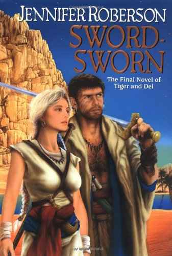 Sword-Sworn: A Novel of Tiger and Del: Roberson, Jennifer