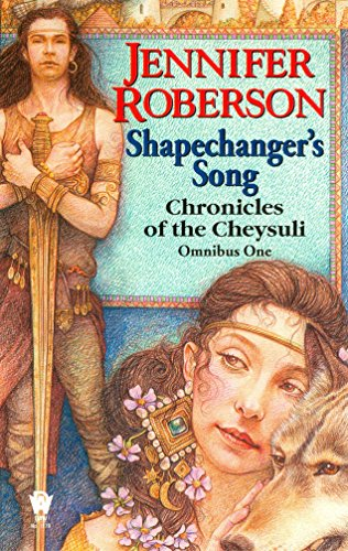 Shapechanger's Song (Chronicles of the Cheysuli, Bk. 1: Shapechangers and Bk. 2: The Song of ...