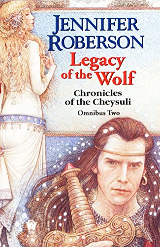 9780886779979: Legacy of the Wolf (The Chronicles of Cheysuli Omnibus)