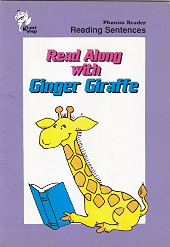 Read Along with Ginger Giraffe, Giant Step Phonics Reader, Reading Sentences: Shank, Marcia & ...