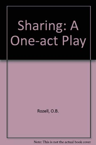 Sharing: A One-act Play: O.B. Rozell