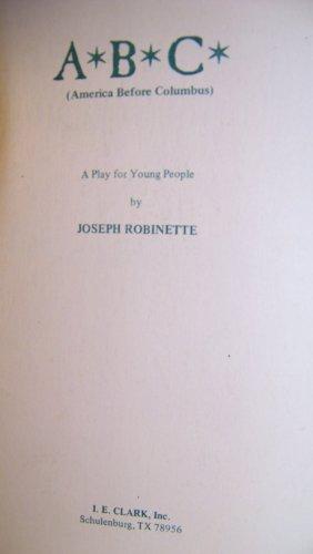 ABC: America Before Columbus: Robinette, Joseph
