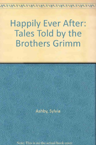 9780886802905: Happily Ever After: Tales Told by the Brothers Grimm (A