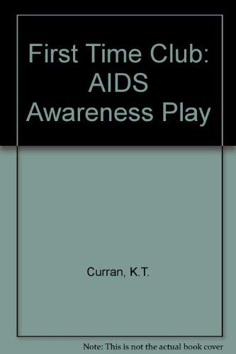 9780886803926: First Time Club: AIDS Awareness Play