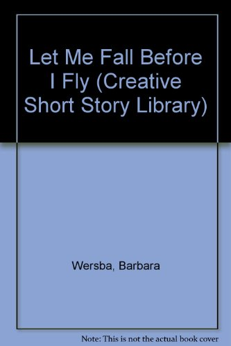 9780886820572: Let Me Fall Before I Fly (Creative's Classics)