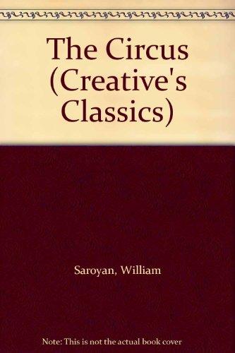 The Circus (Creative's Classics): Saroyan, William