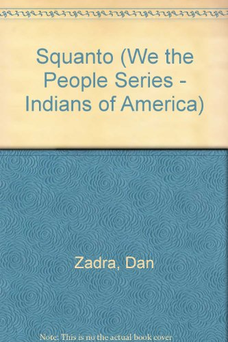 9780886821616: Squanto: The Indian Who Saved the Pilgrims (1500(?)-1622 (We the People)