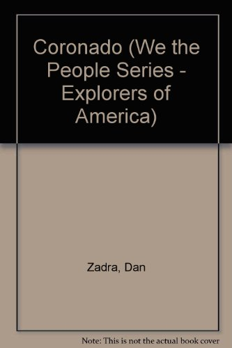 Coronado: Explorer of the Southwest 1510-1554 (We the People): Dan Zadra