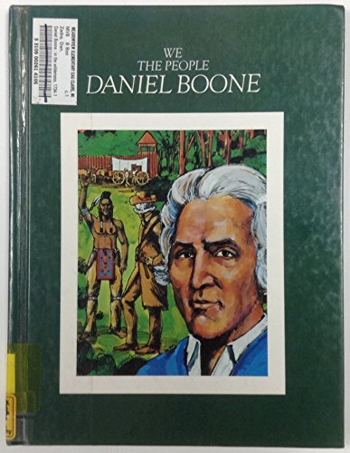9780886821913: Daniel Boone: In the Wilderness 1734-1820 (We the People)